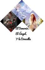 El demonio, el Ángel y la doncella  by sofff-att