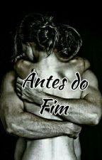 Antes do Fim by rosa_blue