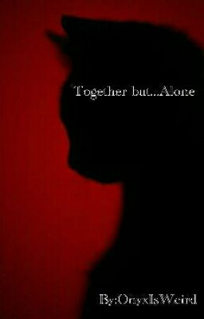 Together but...Alone by WeirdoIsLonely
