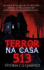 Terror Na Casa 513 by VitoriaCSGimenez