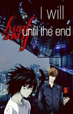 L x Light Story (Death Note) I'll hunt you until the end by Kiwismokey
