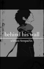behind his wall | attack on titan by -yaoinin