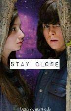 Stay Close ||Carnid by bellamywanheda