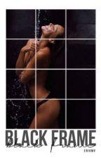 Black Frame by enigmv