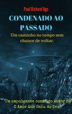 CONDENADO AO PASSADO - 3#ScifiBR by PaulRichardUgo