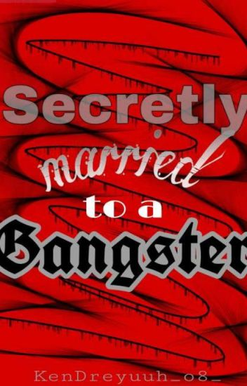 Secretly Married To A Gangster