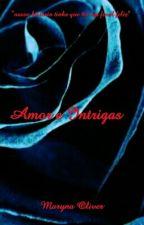 Amor e Intrigas by MarynaOliveira1511