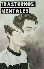Trastornos mentales. by Mxrie-Chxn