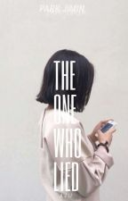 The One Who Lied || p.j.m × reader FF by _azukashie