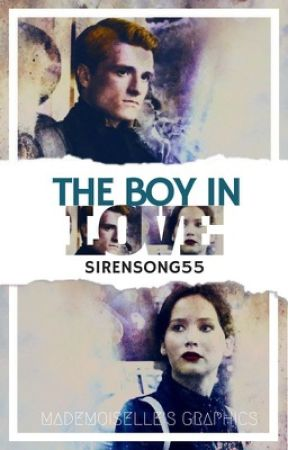 The Boy In Love // THG Peeta's POV by SirenSong55