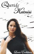Querida Katniss. (One-Shot) by Luciaeverdeen