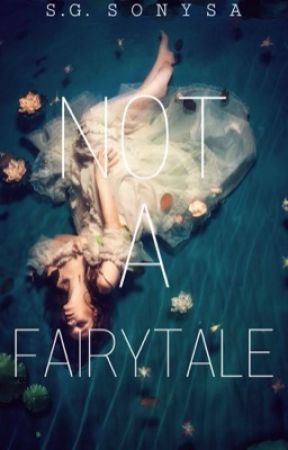 Not A Fairytale [Short Story] by sonysa