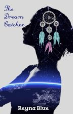 The Dream Catcher by Rey_Rules