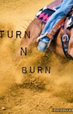 Turn N' Burn by Barrelracingchik1