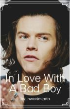 In Love With A Bad Boy(HarryStyles) by hweoimjada