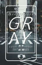 Gray // texts by sleepystyles-