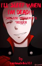 (HIATUS) I'LL SLEEP WHEN I'M DEAD! |Villain!| Saitama x Reader by cantouchthis101