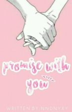 Promise With You by nndnyxy