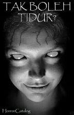 Tak Boleh Tidur? by HorrorCatalog