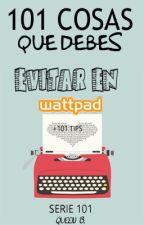 101 cosas que debes evitar en Wattpad by gaby1k97