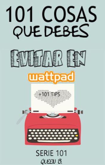 101 cosas que debes evitar en Wattpad