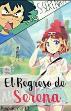 El Regreso De Serena - Amourshipping by AmourLove12
