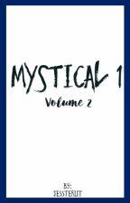 Mystical Volume 2  by Jessterlit
