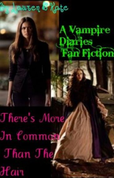 TVD Untold Tales: There's More In Common Than The Hair by KateandLauren