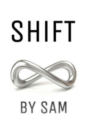 Shift by sammykitkatcat
