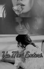 Ya Me Entere (Camren) by Strangers07
