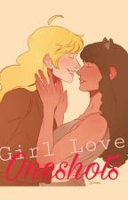 Girl Love Oneshots {Multifandom} by Dream___Wolf