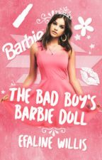 The Bad Boy's Barbie Doll {#wattys2017} by starlet-