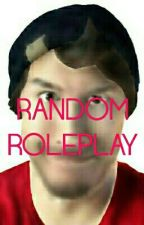 Random Roleplay by _-Donutsaur-_