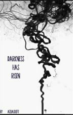 Darkness has Risen by AquaCroft