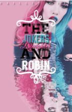 The Jokers Daughter and Robin by Hailliee_Quinn