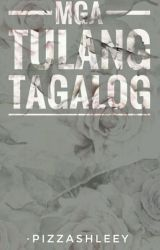 Mga Tulang Tagalog Ni Pizzashleey by pizzashleey