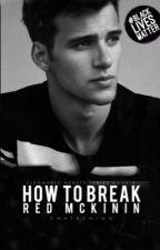 How To Break Red McKinin by Chatachino