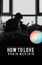 How to Love Robin Mckinin (BOY X BOY) by Chatachino