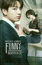 Funny Marriage (Completed) [PRIVATE] by Jeon_hye