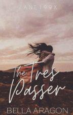 THE TRESPASSER : BELLA [Complete/Unedited] by _underthecafelights