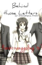 Behind Those Letters by feelingerang_writer