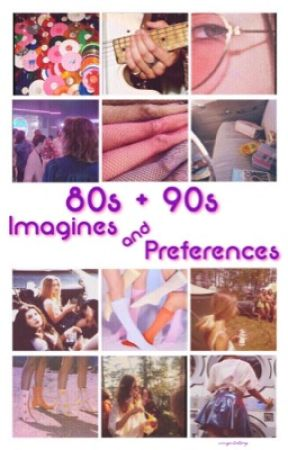 80s/90s Preferences & Imagines by timidlila