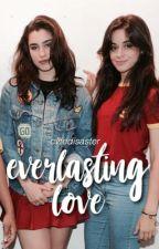 everlasting love ; camren. by cvtedisaster