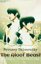 Fevnery University: The Aloof Beast (ON-HOLD) by Msshell