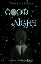 "[EN EDICIÓN] ""Good Night"" ➵ Chandler Riggs. by -bxtchWolfhard"