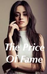 The Price Of Fame by Fifth_Cabello_Love