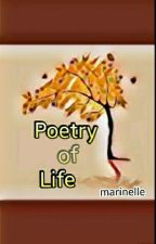 Poetry of Life by MarienelleAlviar