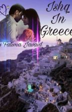 Ishq in Greece _ A Sandhir SS by Fatima_Javaid