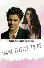 You Perfect To Me ( Harry Styles ) by natasyahbella