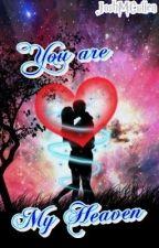 You are my Heaven Co-written by Yasmine by JoshMCullen
